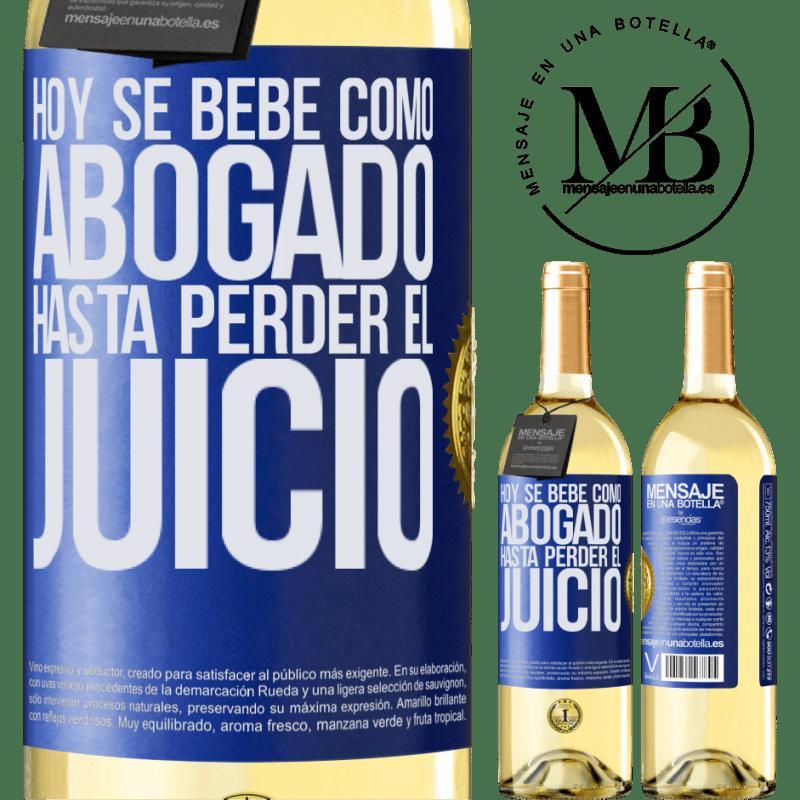 24,95 € Envío gratis   Vino Blanco Edición WHITE Hoy se bebe como abogado. Hasta perder el juicio Etiqueta Azul. Etiqueta personalizable Vino joven Cosecha 2020 Verdejo