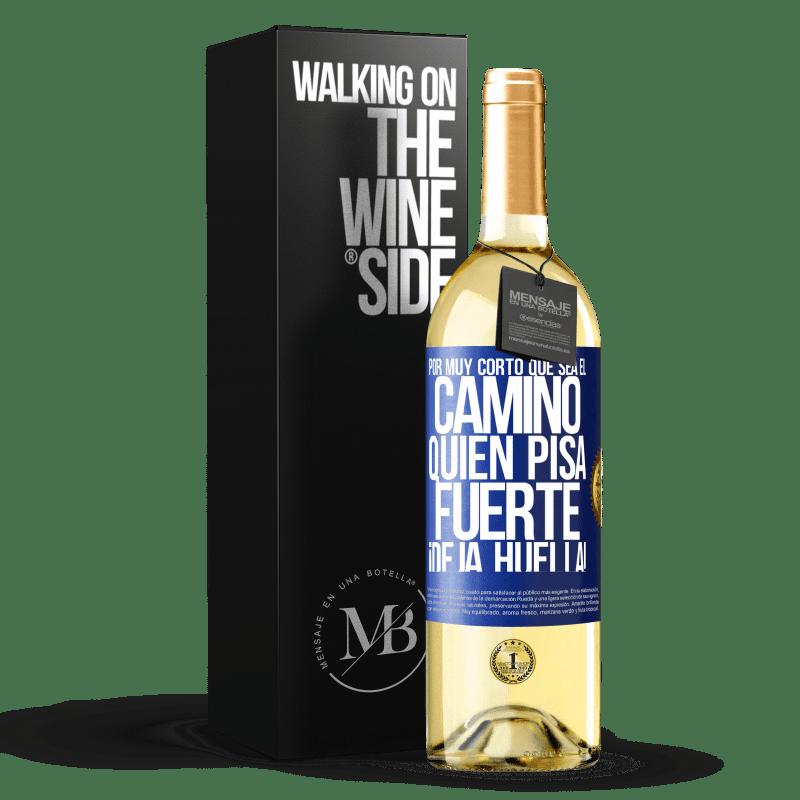 24,95 € Envoi gratuit   Vin blanc Édition WHITE Aussi courte soit-elle. Qui piétine, laisse une marque! Étiquette Bleue. Étiquette personnalisable Vin jeune Récolte 2020 Verdejo