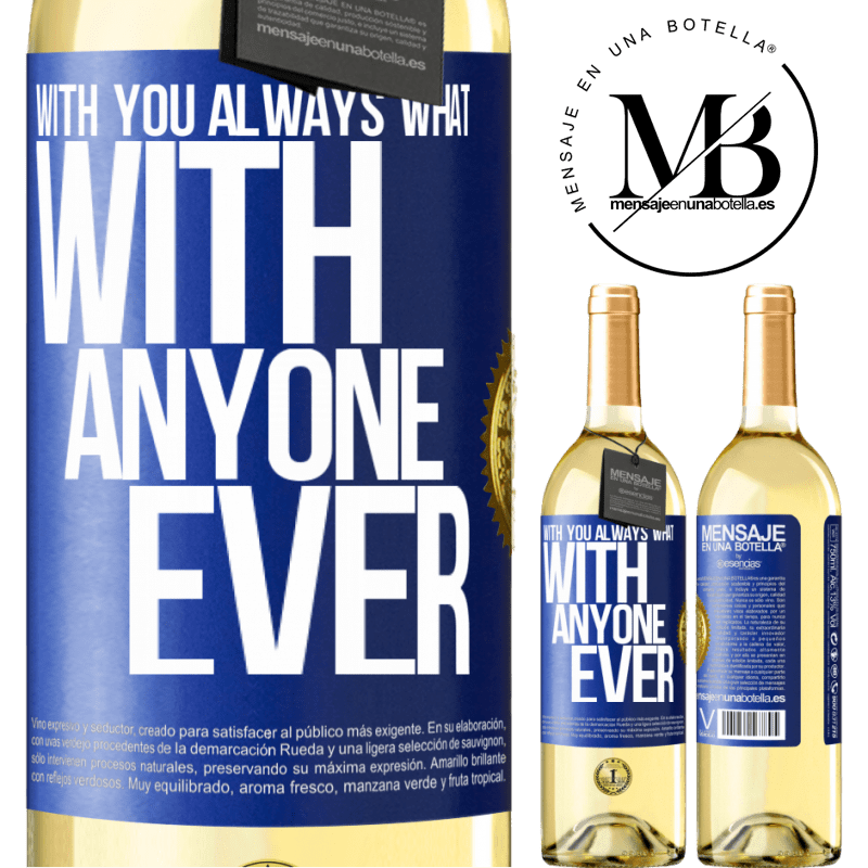 24,95 € Free Shipping | White Wine WHITE Edition With you always what with anyone ever Blue Label. Customizable label Young wine Harvest 2020 Verdejo