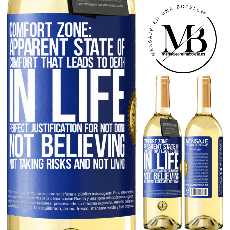 24,95 € Free Shipping   White Wine WHITE Edition Comfort zone: Apparent state of comfort that leads to death in life. Perfect justification for not doing, not believing, not Blue Label. Customizable label Young wine Harvest 2020 Verdejo