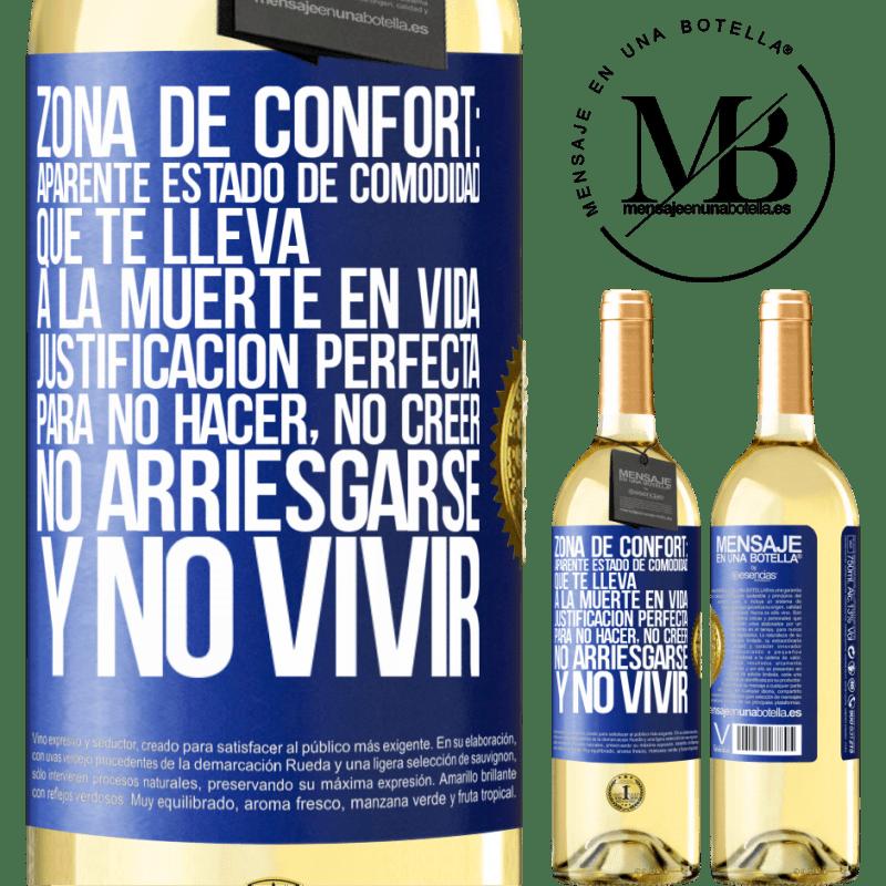 24,95 € Envío gratis | Vino Blanco Edición WHITE Zona de confort: Aparente estado de comodidad que te lleva a la muerte en vida. Justificación perfecta para no hacer, no Etiqueta Azul. Etiqueta personalizable Vino joven Cosecha 2020 Verdejo