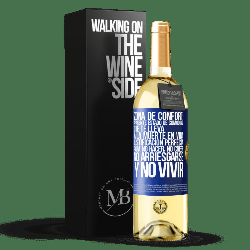 24,95 € Envoi gratuit   Vin blanc Édition WHITE Zone de confort: état de confort apparent qui mène à la mort dans la vie. Une justification parfaite pour ne pas faire, ne Étiquette Bleue. Étiquette personnalisable Vin jeune Récolte 2020 Verdejo