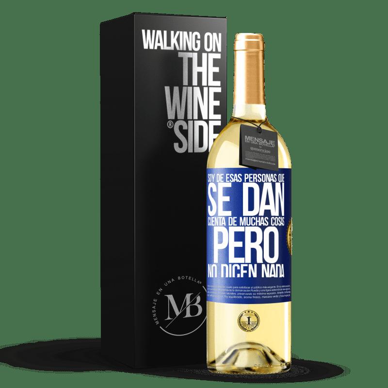 24,95 € Envoi gratuit | Vin blanc Édition WHITE Je fais partie de ces gens qui réalisent beaucoup de choses mais ne disent rien Étiquette Bleue. Étiquette personnalisable Vin jeune Récolte 2020 Verdejo