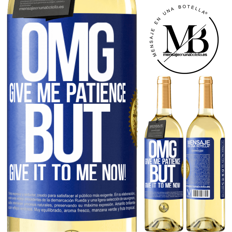 24,95 € Free Shipping   White Wine WHITE Edition my God, give me patience ... But give it to me NOW! Blue Label. Customizable label Young wine Harvest 2020 Verdejo