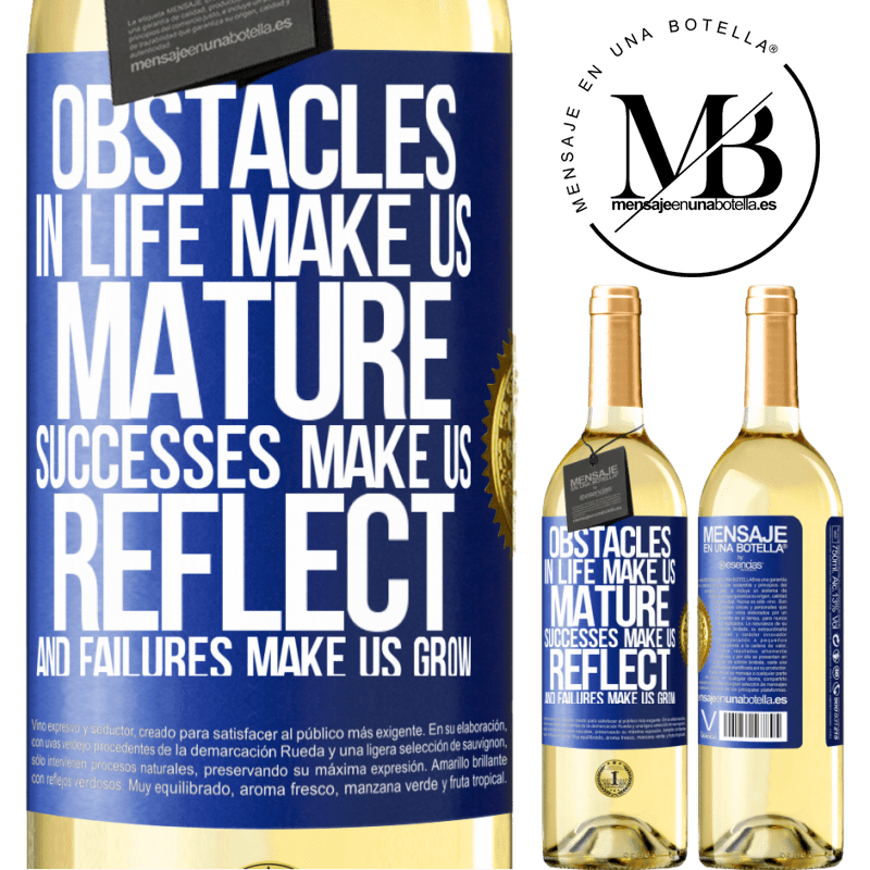 24,95 € Free Shipping   White Wine WHITE Edition Obstacles in life make us mature, successes make us reflect, and failures make us grow Blue Label. Customizable label Young wine Harvest 2020 Verdejo