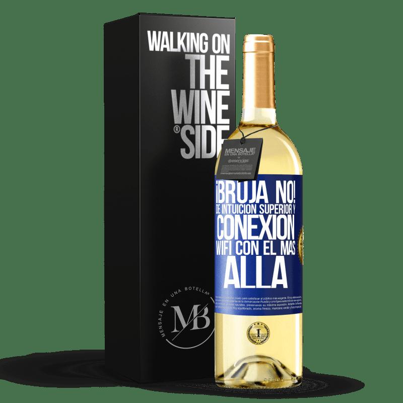 24,95 € Envoi gratuit | Vin blanc Édition WHITE sorcière non! Intuition supérieure et connexion Wi-Fi avec l'au-delà Étiquette Bleue. Étiquette personnalisable Vin jeune Récolte 2020 Verdejo