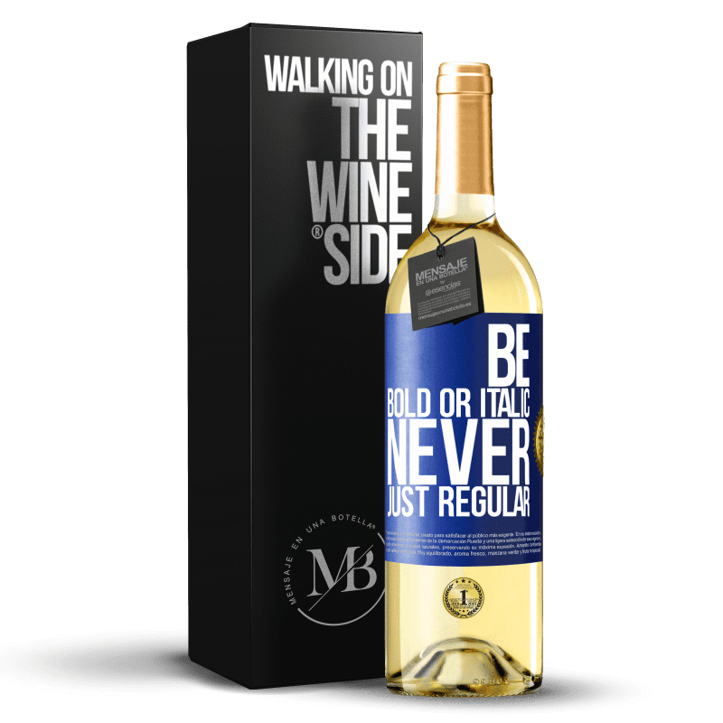 24,95 € Free Shipping | White Wine WHITE Edition Be bold or italic, never just regular Blue Label. Customizable label Young wine Harvest 2020 Verdejo
