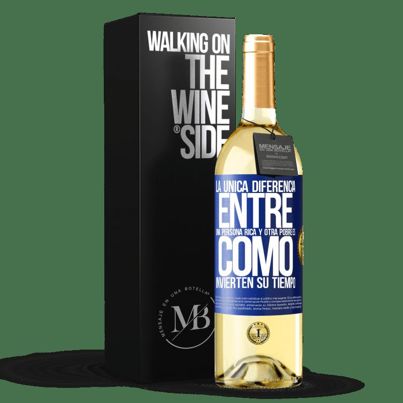 24,95 € Envoi gratuit | Vin blanc Édition WHITE La seule différence entre un riche et un pauvre est la façon dont ils passent leur temps Étiquette Bleue. Étiquette personnalisable Vin jeune Récolte 2020 Verdejo