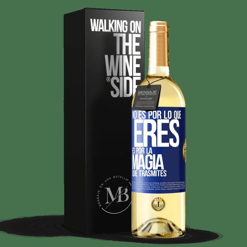 24,95 € Envoi gratuit | Vin blanc Édition WHITE Ce n'est pas à cause de qui tu es, c'est à cause de la magie que tu transmets Étiquette Bleue. Étiquette personnalisable Vin jeune Récolte 2020 Verdejo
