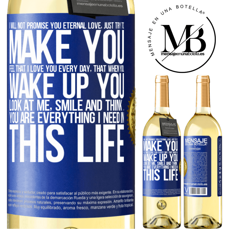 24,95 € Free Shipping | White Wine WHITE Edition I will not promise you eternal love, just try to make you feel that I love you every day, that when you wake up you look at Blue Label. Customizable label Young wine Harvest 2020 Verdejo