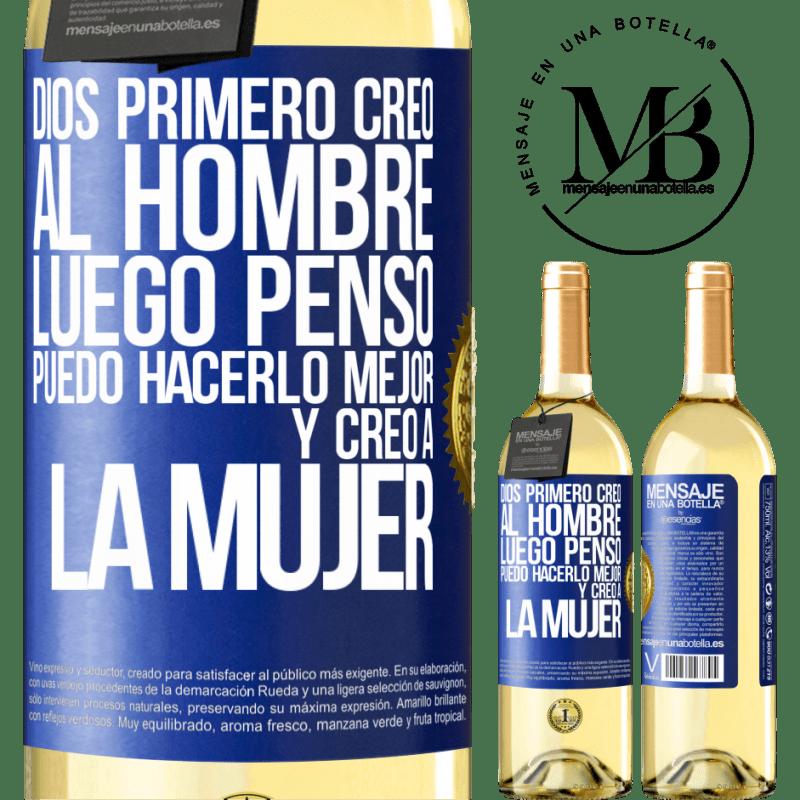 24,95 € Envío gratis   Vino Blanco Edición WHITE Dios primero creó al hombre. Luego pensó Puedo hacerlo mejor, y creó a la mujer Etiqueta Azul. Etiqueta personalizable Vino joven Cosecha 2020 Verdejo