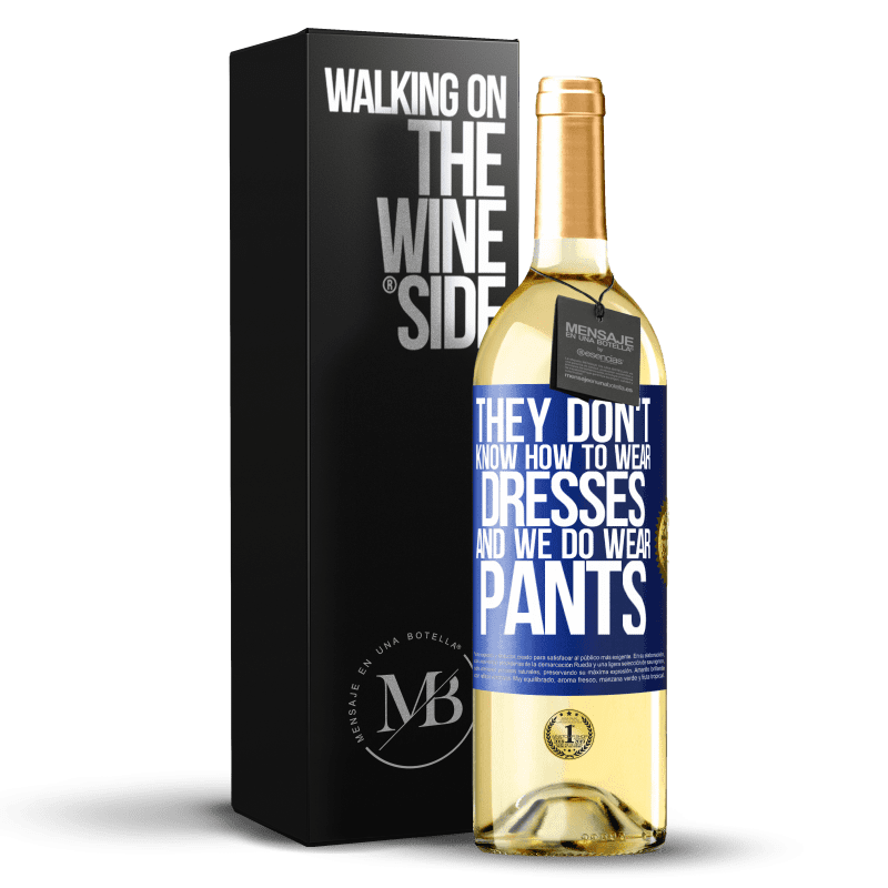 24,95 € Free Shipping | White Wine WHITE Edition They don't know how to wear dresses and we do wear pants Blue Label. Customizable label Young wine Harvest 2020 Verdejo