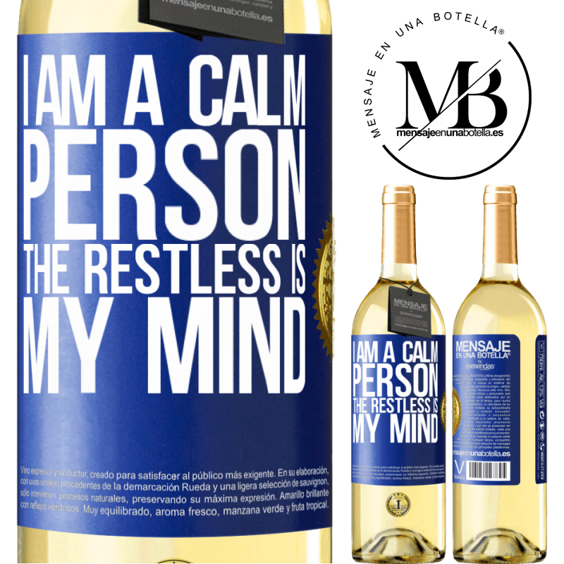 24,95 € Free Shipping | White Wine WHITE Edition I am a calm person, the restless is my mind Blue Label. Customizable label Young wine Harvest 2020 Verdejo
