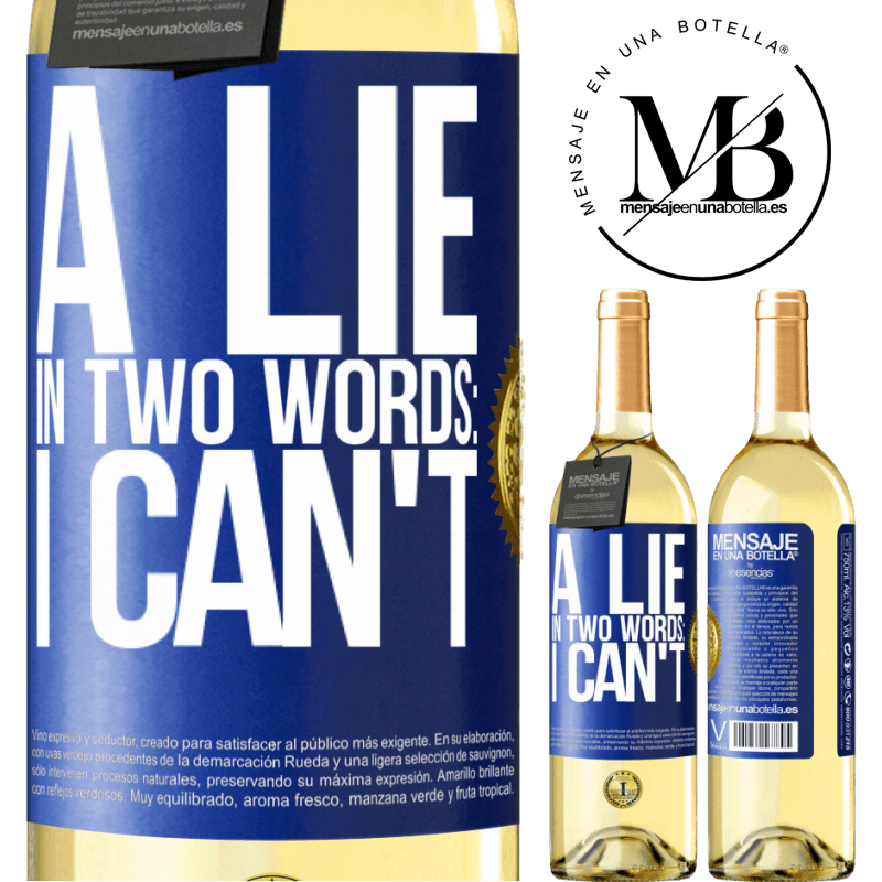 24,95 € Free Shipping | White Wine WHITE Edition A lie in two words: I can't Blue Label. Customizable label Young wine Harvest 2020 Verdejo