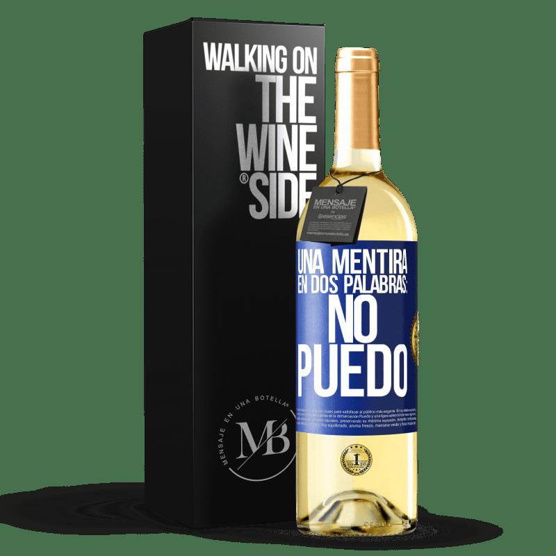 24,95 € Envoi gratuit | Vin blanc Édition WHITE Un mensonge en deux mots: je ne peux pas Étiquette Bleue. Étiquette personnalisable Vin jeune Récolte 2020 Verdejo