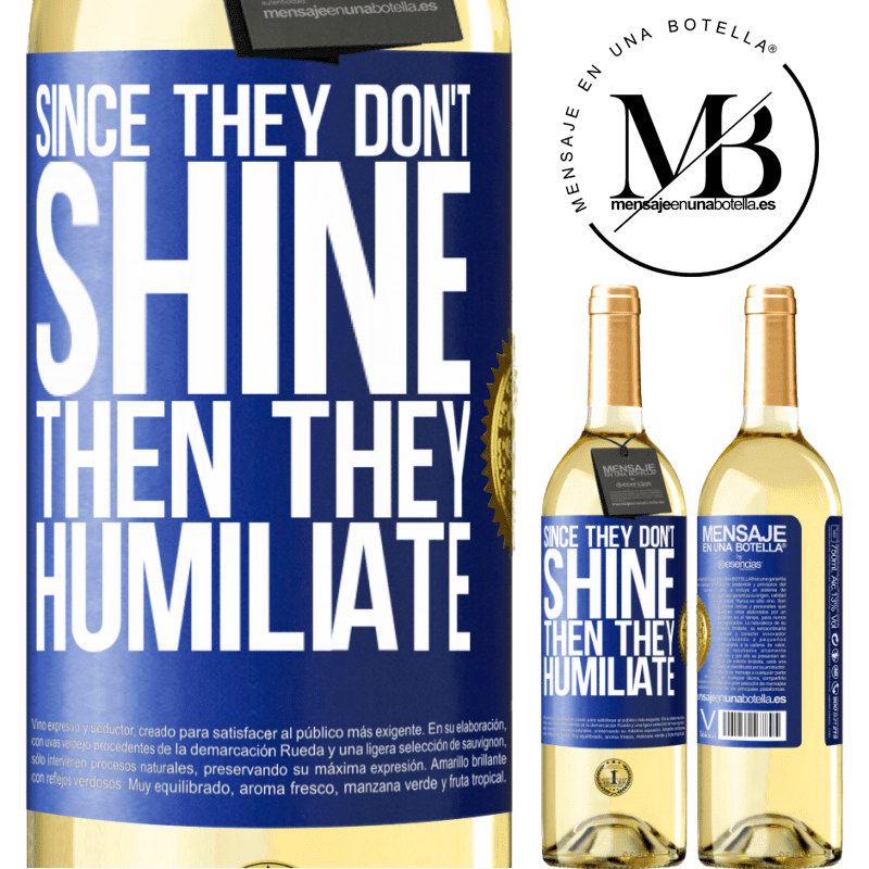 24,95 € Free Shipping | White Wine WHITE Edition Since they don't shine, then they humiliate Blue Label. Customizable label Young wine Harvest 2020 Verdejo