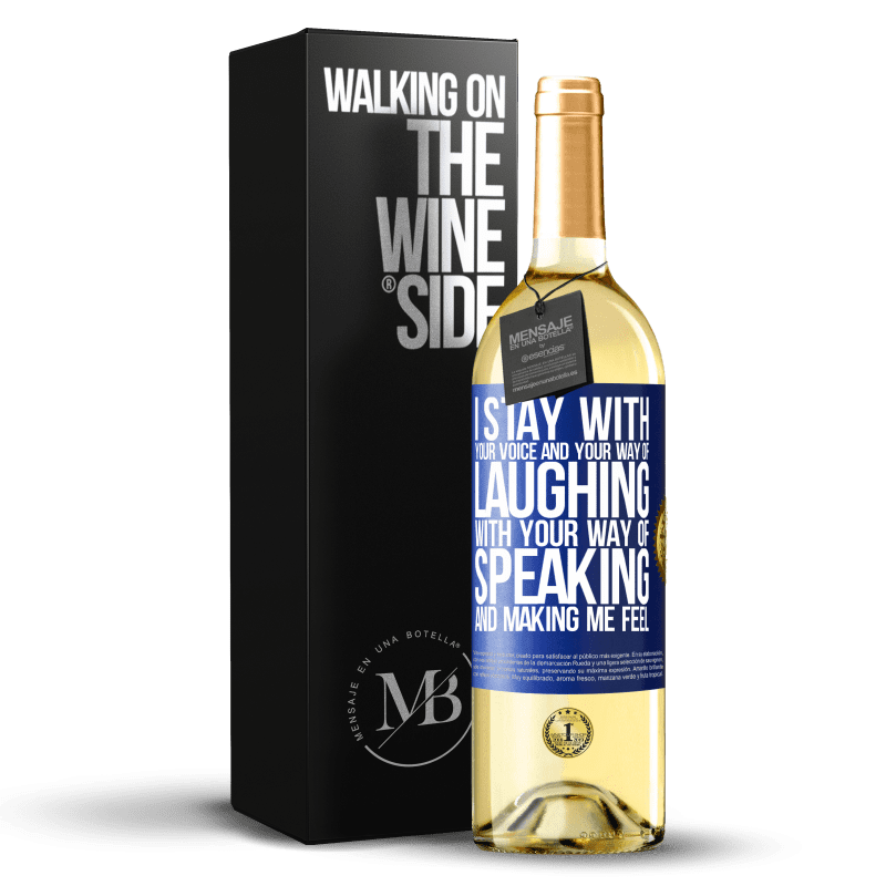 24,95 € Free Shipping   White Wine WHITE Edition I stay with your voice and your way of laughing, with your way of speaking and making me feel Blue Label. Customizable label Young wine Harvest 2020 Verdejo