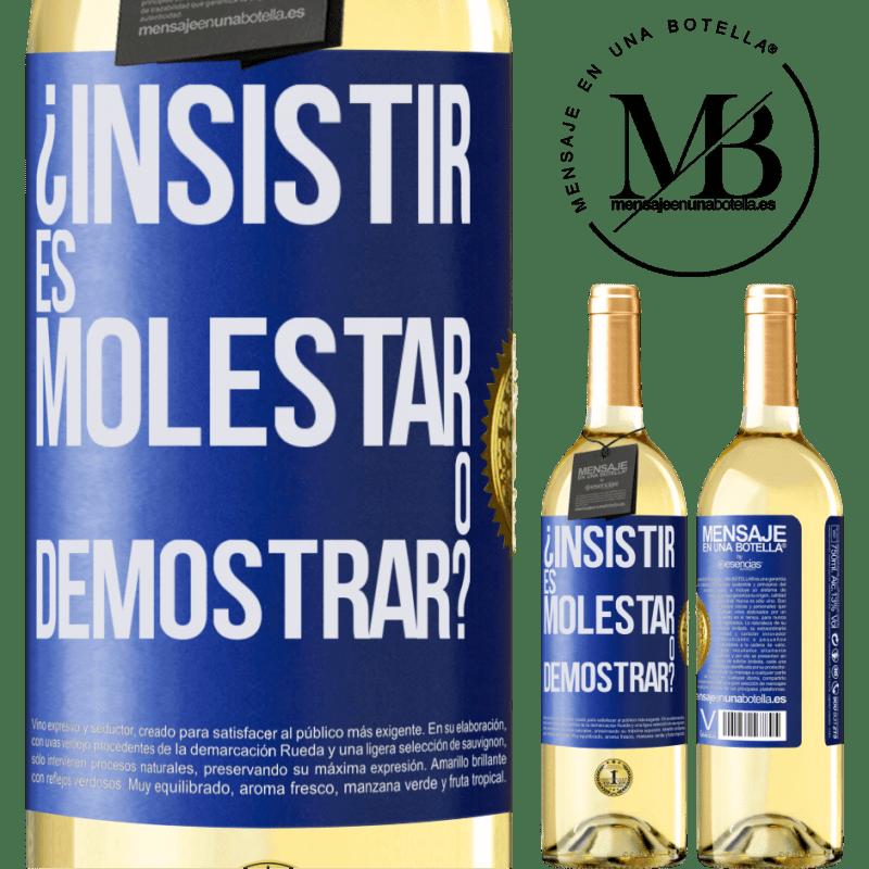 24,95 € Envío gratis   Vino Blanco Edición WHITE ¿Insistir es molestar o demostrar? Etiqueta Azul. Etiqueta personalizable Vino joven Cosecha 2020 Verdejo