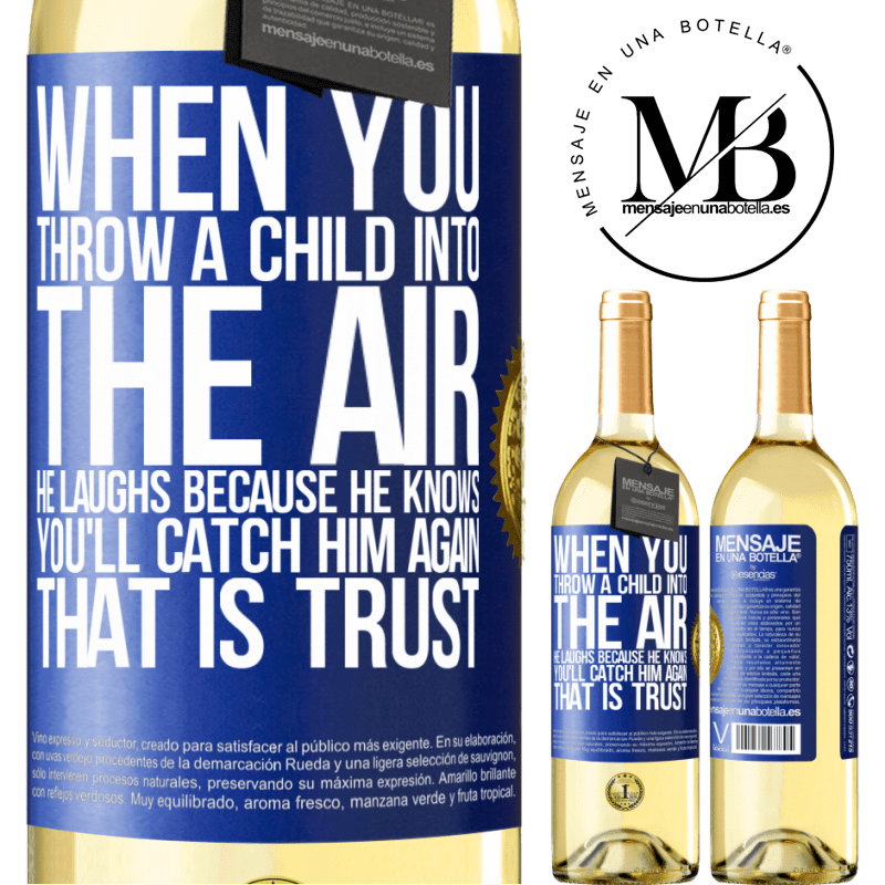 24,95 € Free Shipping | White Wine WHITE Edition When you throw a child into the air, he laughs because he knows you'll catch him again. THAT IS TRUST Blue Label. Customizable label Young wine Harvest 2020 Verdejo
