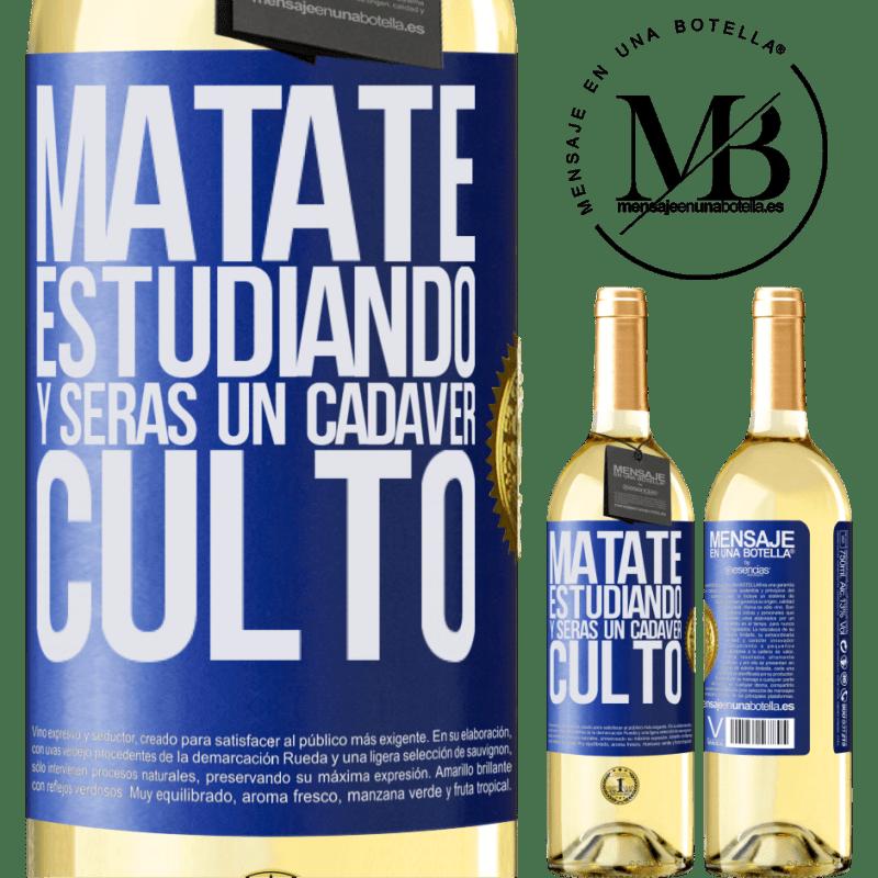 24,95 € Envío gratis | Vino Blanco Edición WHITE Mátate estudiando y serás un cadáver culto Etiqueta Azul. Etiqueta personalizable Vino joven Cosecha 2020 Verdejo