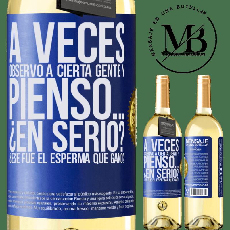 24,95 € Envoi gratuit   Vin blanc Édition WHITE Parfois, je regarde certaines personnes et je pense ... Vraiment? C'est le sperme qui a gagné? Étiquette Bleue. Étiquette personnalisable Vin jeune Récolte 2020 Verdejo