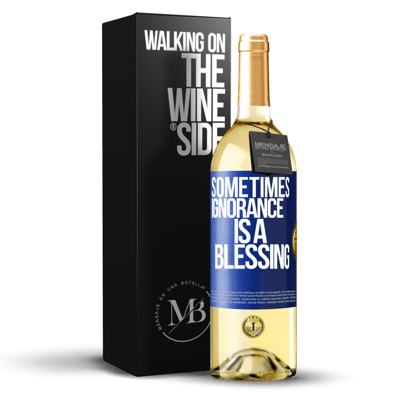 24,95 € Free Shipping | White Wine WHITE Edition Sometimes ignorance is a blessing Blue Label. Customizable label Young wine Harvest 2020 Verdejo