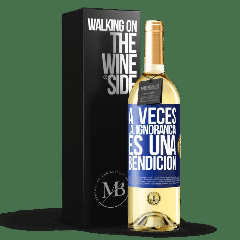 24,95 € Envoi gratuit | Vin blanc Édition WHITE Parfois, l'ignorance est une bénédiction Étiquette Bleue. Étiquette personnalisable Vin jeune Récolte 2020 Verdejo