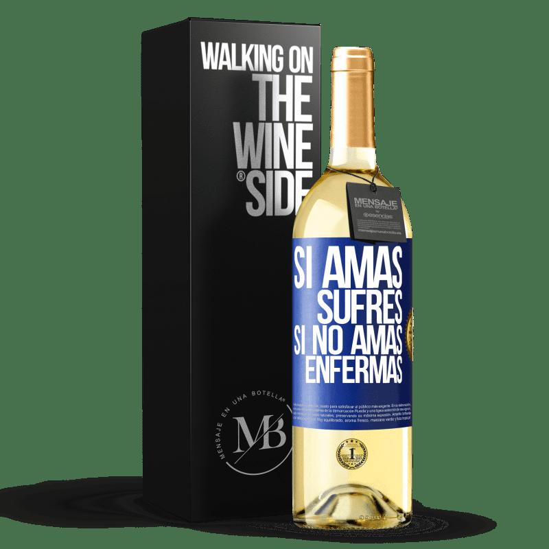 24,95 € Envoi gratuit | Vin blanc Édition WHITE Si vous aimez, vous souffrez. Si vous n'aimez pas, vous tombez malade Étiquette Bleue. Étiquette personnalisable Vin jeune Récolte 2020 Verdejo