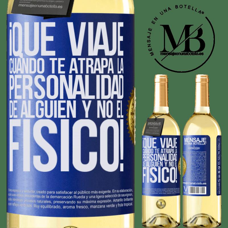 24,95 € Envoi gratuit | Vin blanc Édition WHITE quel voyage quand la personnalité de quelqu'un vous attrape et non la physique! Étiquette Bleue. Étiquette personnalisable Vin jeune Récolte 2020 Verdejo