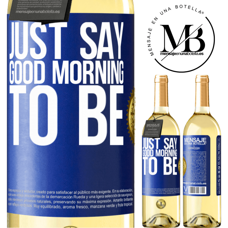 24,95 € Free Shipping | White Wine WHITE Edition Just say Good morning to be Blue Label. Customizable label Young wine Harvest 2020 Verdejo