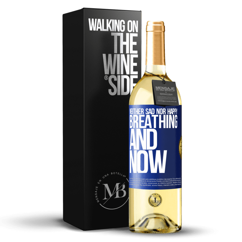 24,95 € Free Shipping | White Wine WHITE Edition Neither sad nor happy. Breathing and now Blue Label. Customizable label Young wine Harvest 2020 Verdejo