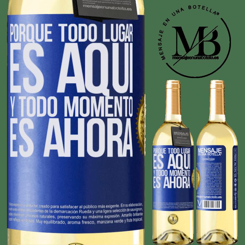 24,95 € Envío gratis | Vino Blanco Edición WHITE Porque todo lugar es aquí y todo momento es ahora Etiqueta Azul. Etiqueta personalizable Vino joven Cosecha 2020 Verdejo