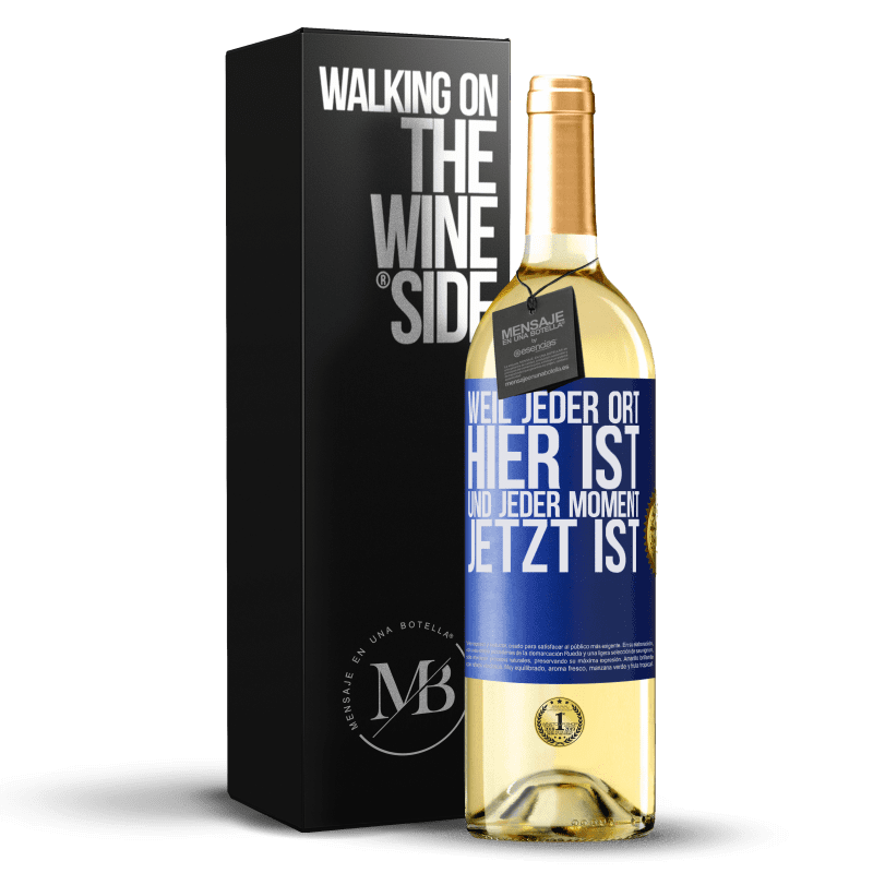 24,95 € Kostenloser Versand   Weißwein WHITE Ausgabe Weil jeder Ort hier ist und jeder Moment jetzt ist Blaue Markierung. Anpassbares Etikett Junger Wein Ernte 2020 Verdejo