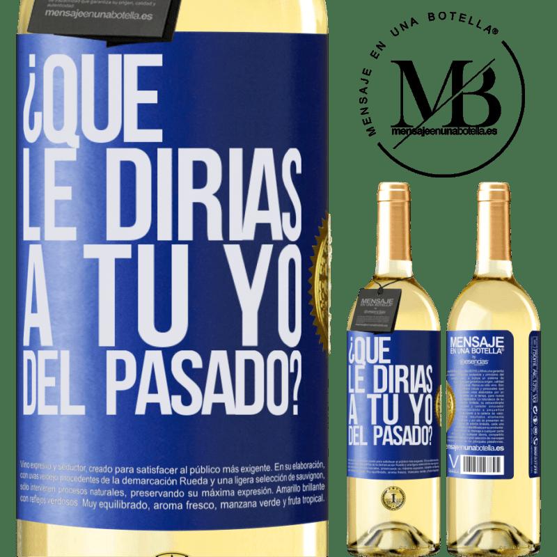 24,95 € Envío gratis | Vino Blanco Edición WHITE ¿Qué le dirías a tu yo del pasado? Etiqueta Azul. Etiqueta personalizable Vino joven Cosecha 2020 Verdejo