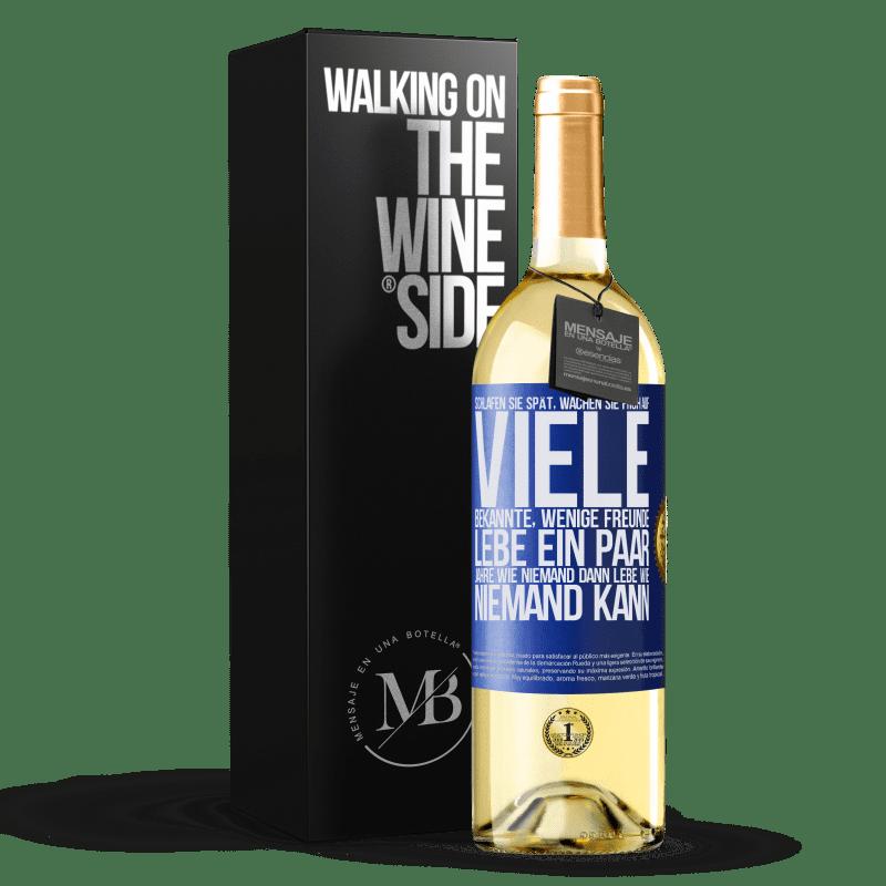 24,95 € Kostenloser Versand | Weißwein WHITE Ausgabe Schlafen Sie spät, wachen Sie früh auf. Viele Bekannte, wenige Freunde. Lebe ein paar Jahre wie niemand, dann lebe wie Blaue Markierung. Anpassbares Etikett Junger Wein Ernte 2020 Verdejo