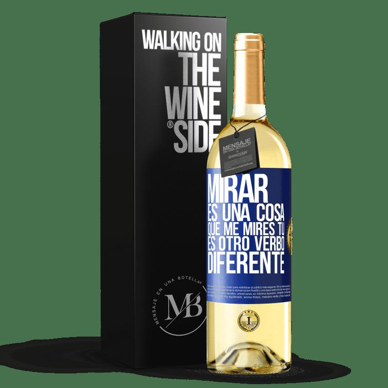 24,95 € Envoi gratuit   Vin blanc Édition WHITE Regarder est une chose. Regardez-moi, vous êtes un autre verbe différent Étiquette Bleue. Étiquette personnalisable Vin jeune Récolte 2020 Verdejo