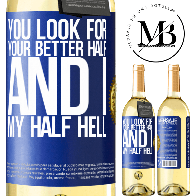 24,95 € Free Shipping | White Wine WHITE Edition You look for your better half, and I, my half hell Blue Label. Customizable label Young wine Harvest 2020 Verdejo