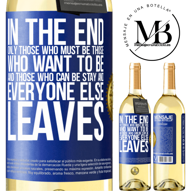 24,95 € Free Shipping | White Wine WHITE Edition In the end, only those who must be, those who want to be and those who can be stay. And everyone else leaves Blue Label. Customizable label Young wine Harvest 2020 Verdejo
