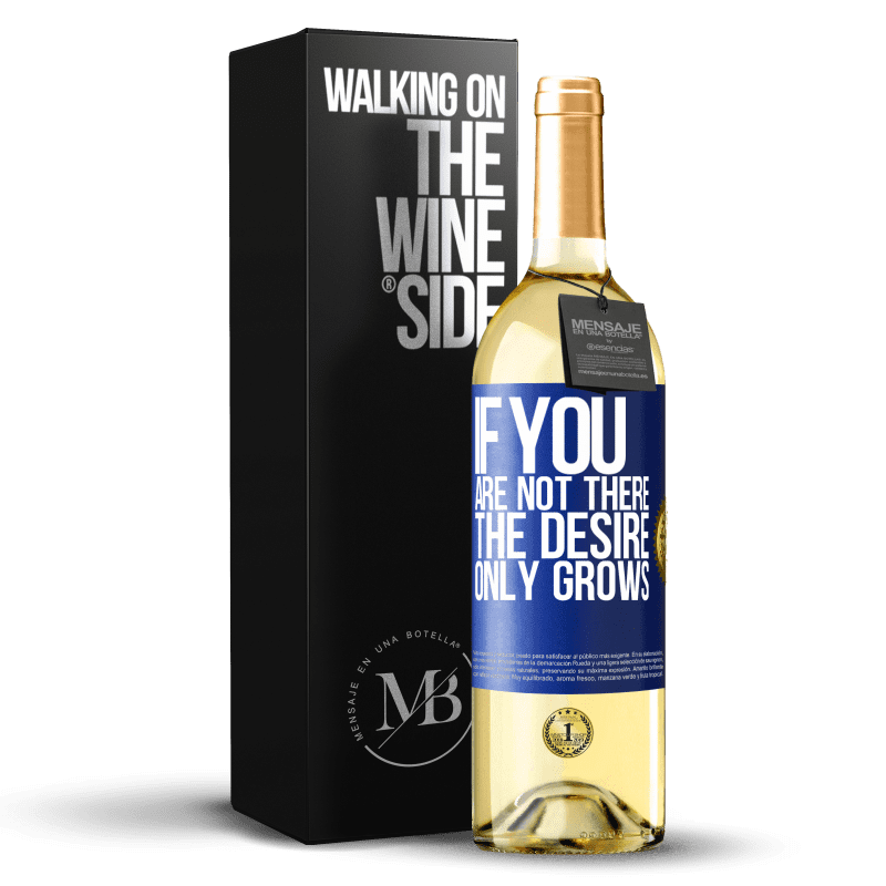 24,95 € Free Shipping   White Wine WHITE Edition If you are not there, the desire only grows Blue Label. Customizable label Young wine Harvest 2020 Verdejo