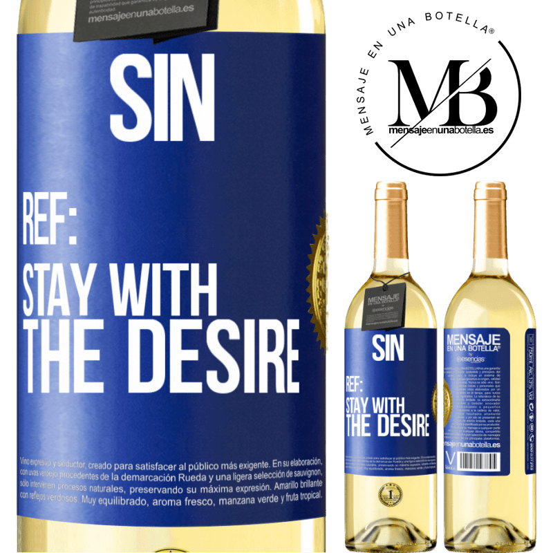 24,95 € Free Shipping   White Wine WHITE Edition Sin. Ref: stay with the desire Blue Label. Customizable label Young wine Harvest 2020 Verdejo