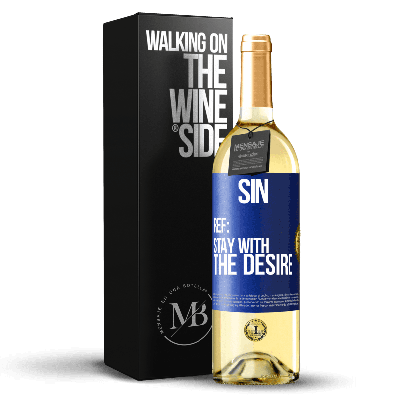 24,95 € Free Shipping | White Wine WHITE Edition Sin. Ref: stay with the desire Blue Label. Customizable label Young wine Harvest 2020 Verdejo
