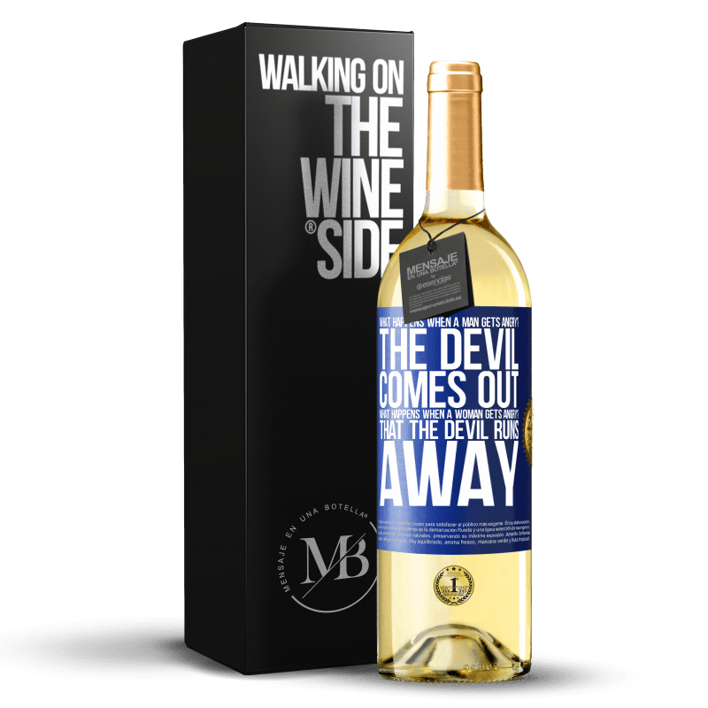 24,95 € Free Shipping | White Wine WHITE Edition what happens when a man gets angry? The devil comes out. What happens when a woman gets angry? That the devil runs away Blue Label. Customizable label Young wine Harvest 2020 Verdejo