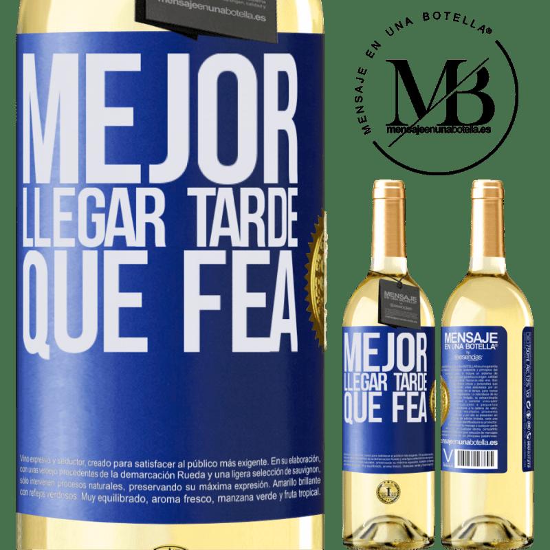24,95 € Envoi gratuit | Vin blanc Édition WHITE Mieux vaut être en retard que laid Étiquette Bleue. Étiquette personnalisable Vin jeune Récolte 2020 Verdejo