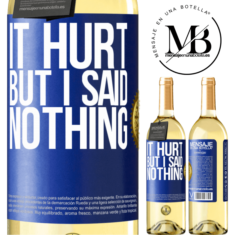 24,95 € Free Shipping | White Wine WHITE Edition It hurt, but I said nothing Blue Label. Customizable label Young wine Harvest 2020 Verdejo