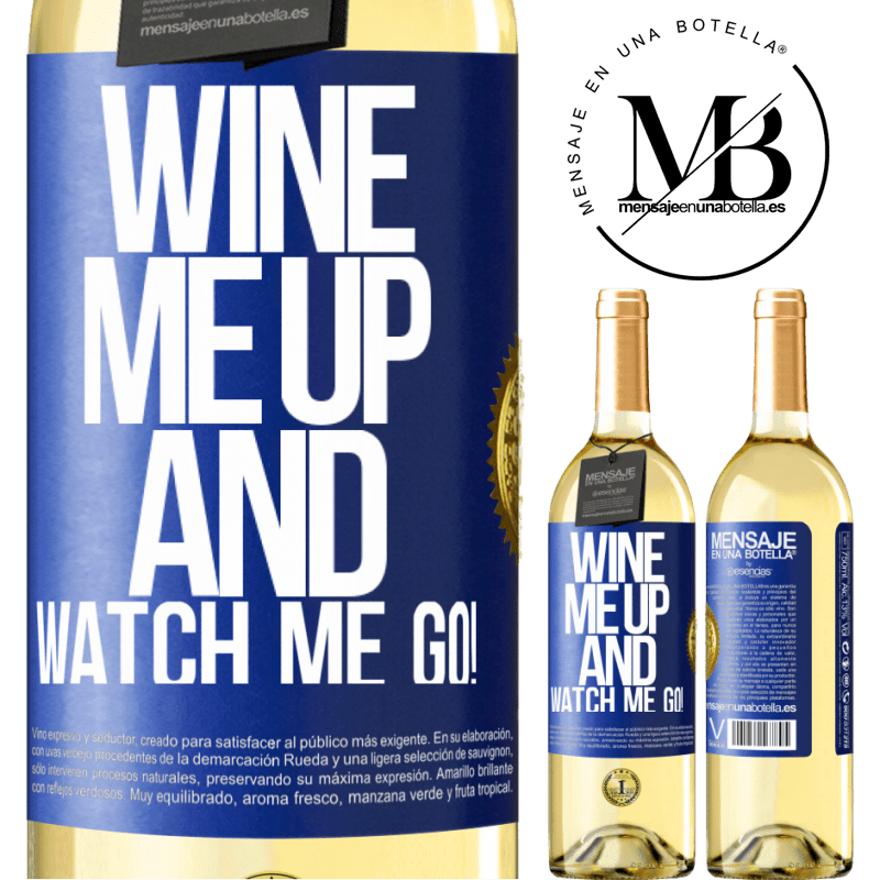 24,95 € Free Shipping   White Wine WHITE Edition Wine me up and watch me go! Blue Label. Customizable label Young wine Harvest 2020 Verdejo
