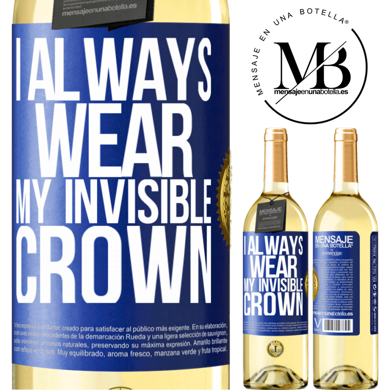 24,95 € Free Shipping | White Wine WHITE Edition I always wear my invisible crown Blue Label. Customizable label Young wine Harvest 2020 Verdejo