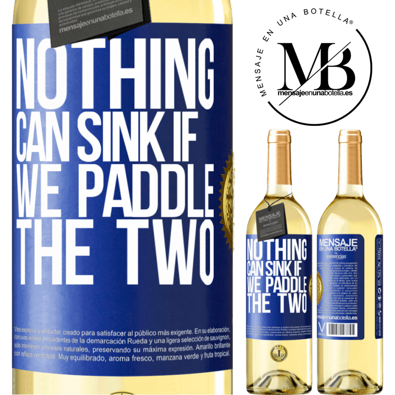 24,95 € Free Shipping | White Wine WHITE Edition Nothing can sink if we paddle the two Blue Label. Customizable label Young wine Harvest 2020 Verdejo