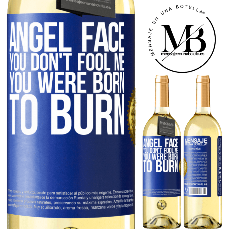 24,95 € Free Shipping   White Wine WHITE Edition Angel face, you don't fool me, you were born to burn Blue Label. Customizable label Young wine Harvest 2020 Verdejo