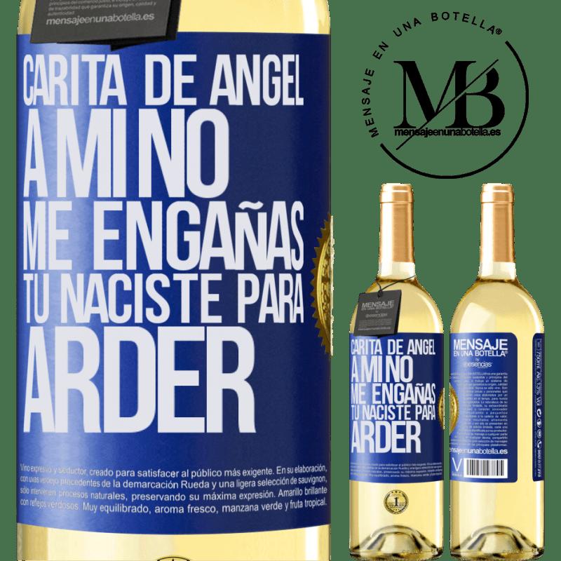 24,95 € Envío gratis   Vino Blanco Edición WHITE Carita de ángel, a mí no me engañas, tú naciste para arder Etiqueta Azul. Etiqueta personalizable Vino joven Cosecha 2020 Verdejo
