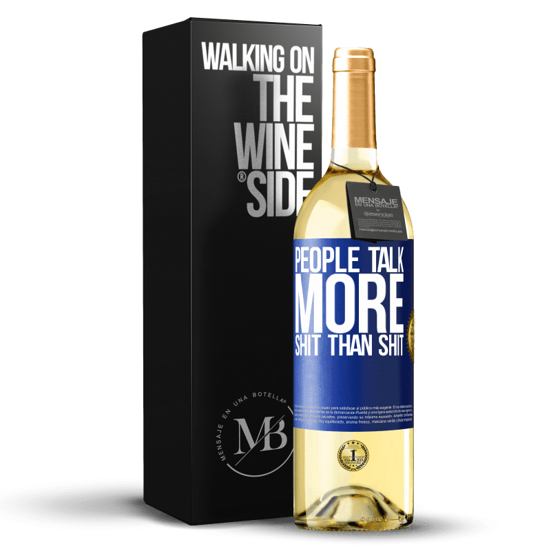 24,95 € Free Shipping | White Wine WHITE Edition People talk more shit than shit Blue Label. Customizable label Young wine Harvest 2020 Verdejo